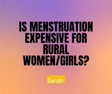 Is Menstruation Expensive for Rural Women